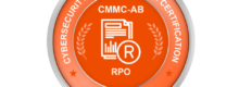 CMMC RPO Cybersecurity Maturity Model Certification Registered Practitioner Organization
